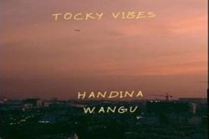 Tocky Vibes - Handina Wangu