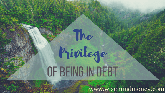 The Privilege of Being in Debt