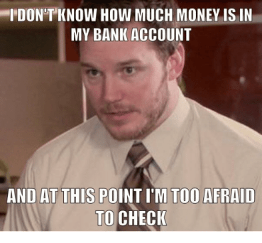 I don't know how much money is in my bank account meme