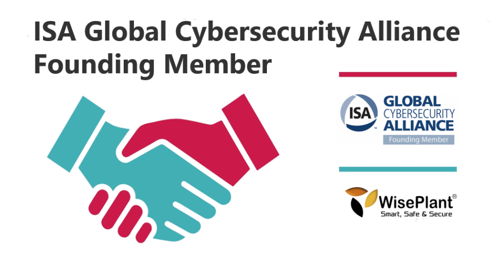 We joined as founding members of ISA Global Cybersecurity Alliance