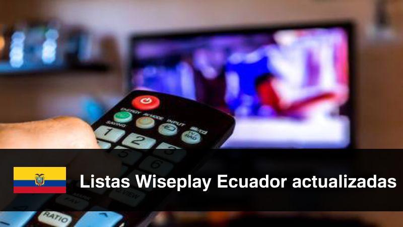 🥇 Listas Wiseplay Ecuador actualizadas 2019 【 Canales IPTV y m3u 】