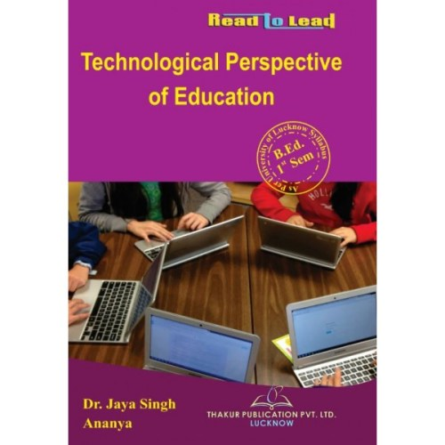 Technological Perspective of Education B.Ed 1st Sem Thakur Publication Notes