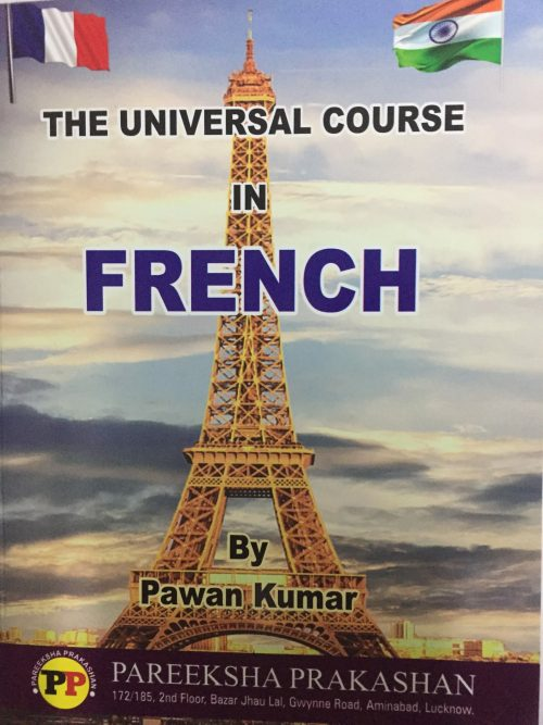 The Universal Course in French by Pawan Kumar