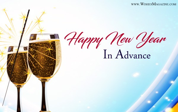 Advance New Year Wishes | Advance Happy New Year Messages