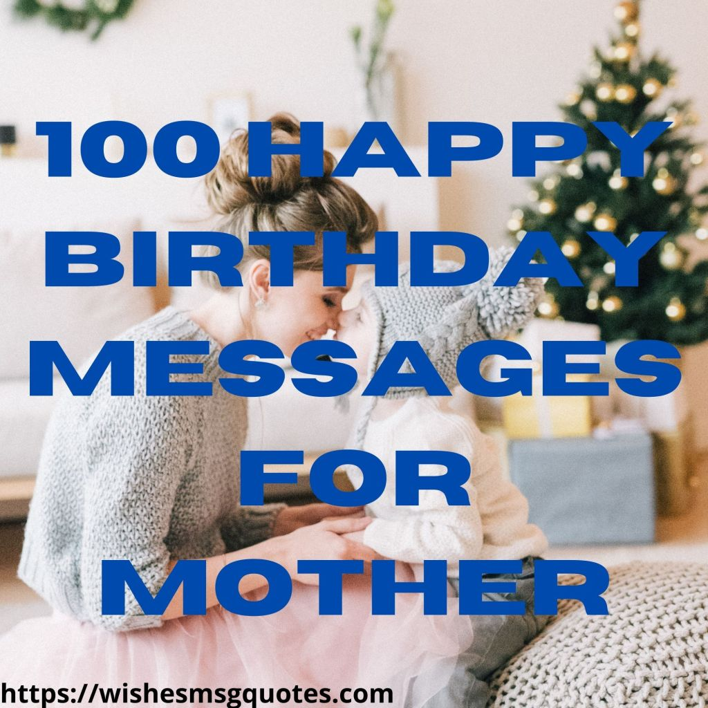 100 Happy Birthday Messages For Mother