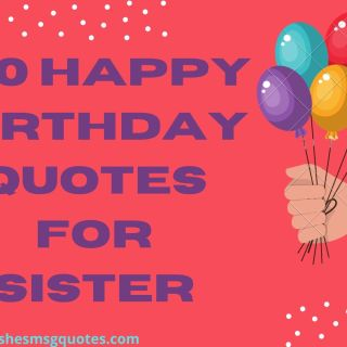 100 Happy Birthday Quotes For Sister