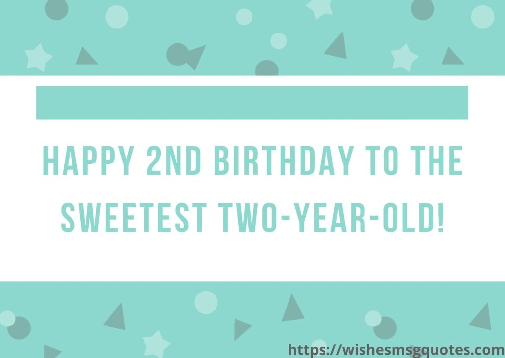 2nd Birthday Quotes For 2 Year Baby Boy