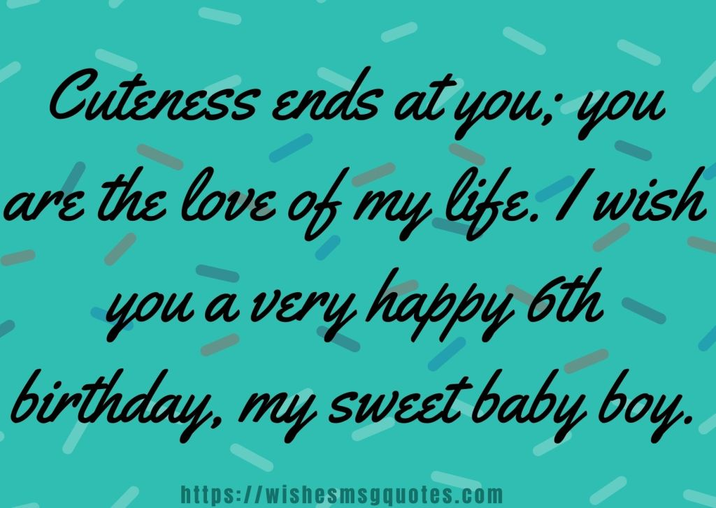 Cutest 6th Birthday Messages For Boy From Mother