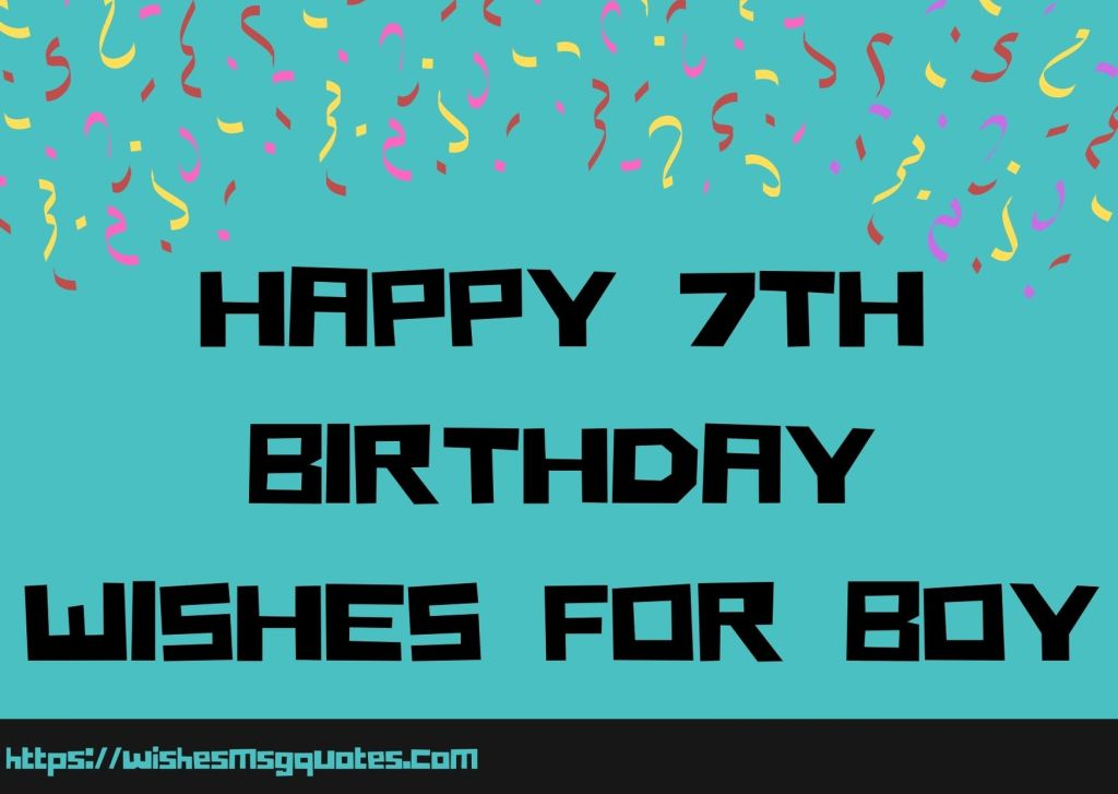 Happy 7th Birthday Wishes For Boy