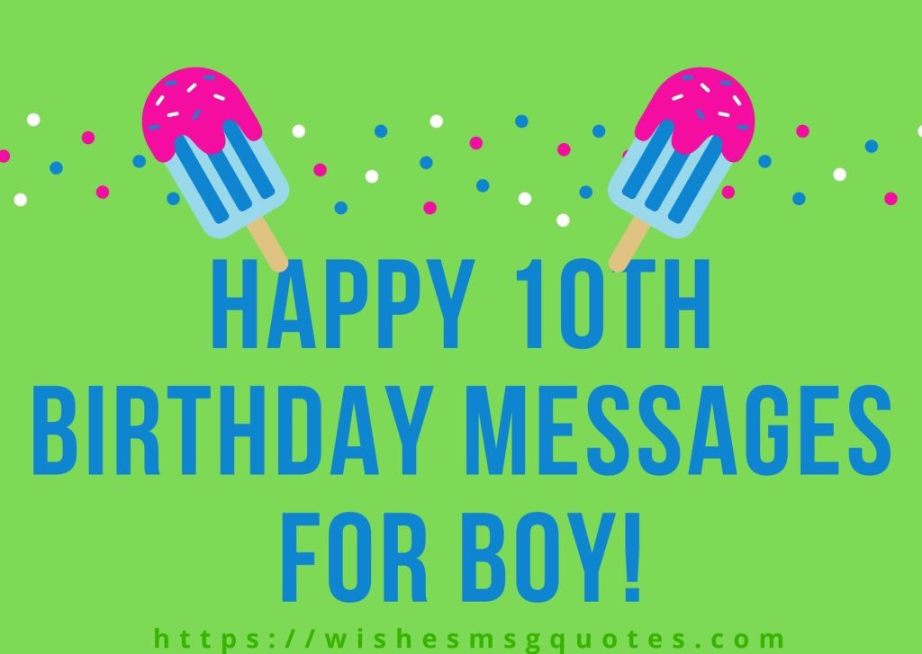 Happy 10th Birthday Messages For Boy