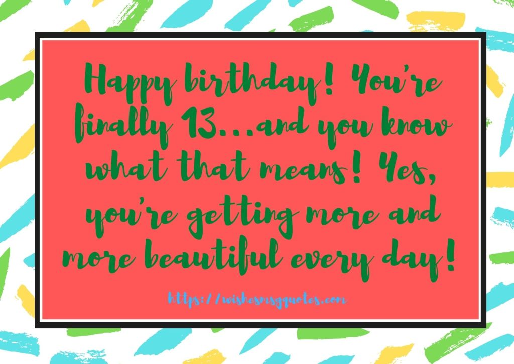 Birthday Quotes For Boy And Girl 13th Birthday
