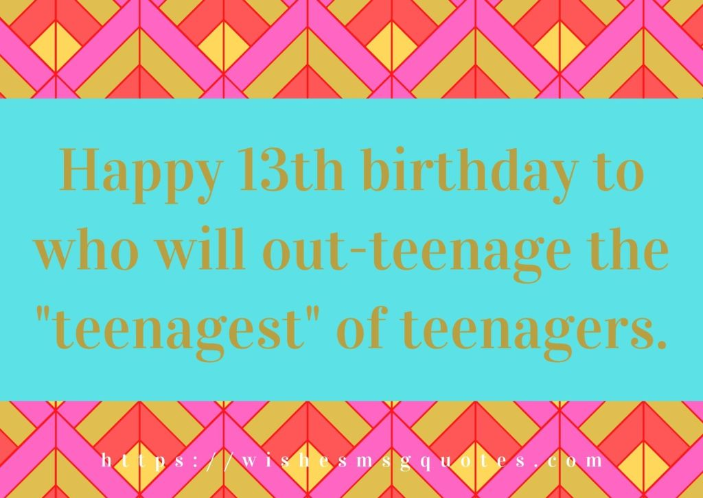 13th Birthday Quotes From Classfellow To Boy Or Girl