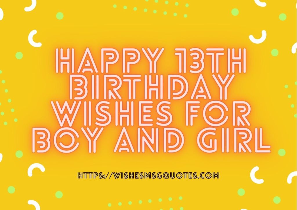 Happy 13th Birthday Wishes For Boy And Girl