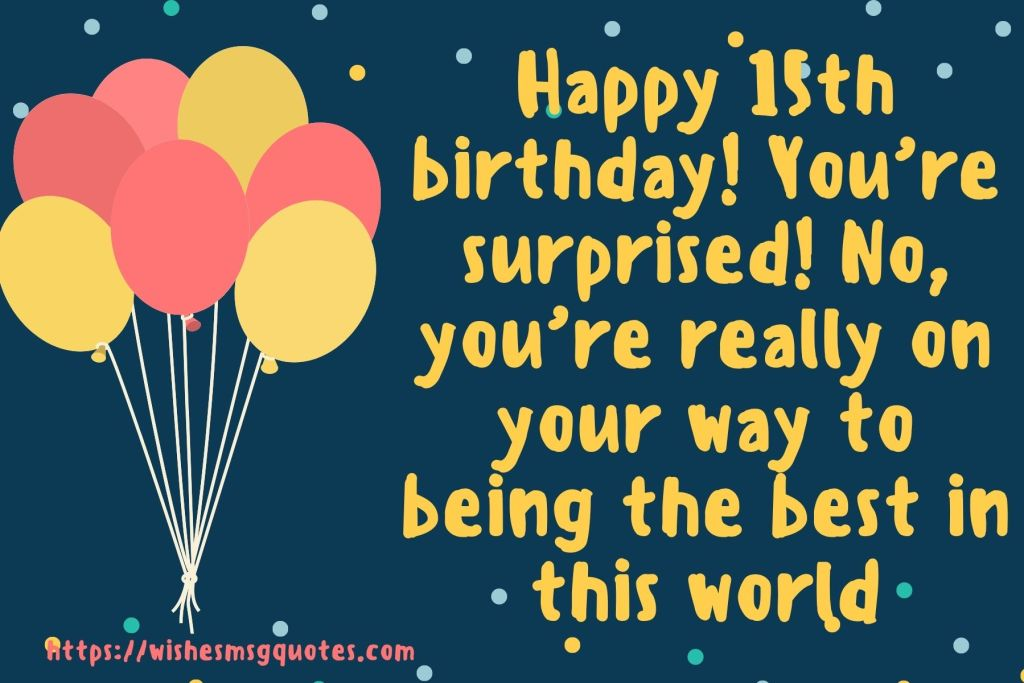 15th Birthday Quotes From Brother To Boy Or Girl