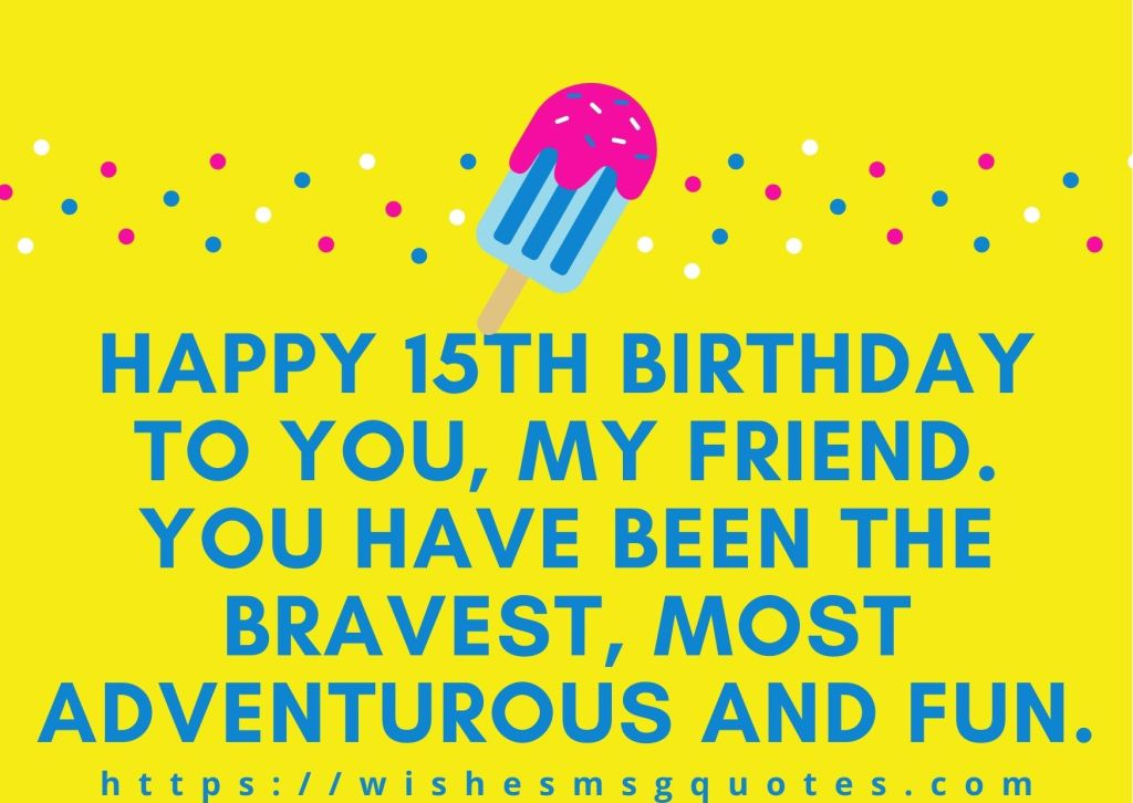 15th Birthday Quotes From Father To Boy Or Girl