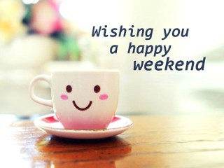 Amazing Weekend Wishes And Quotes