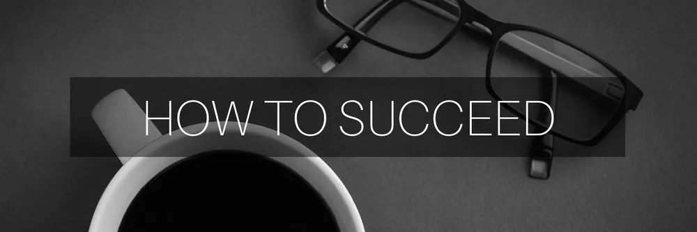 how to succeed