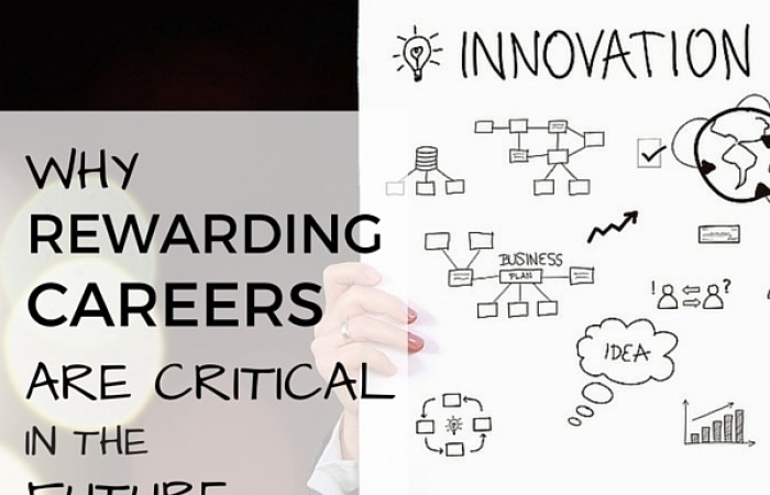 Why Rewarding Careers Are Critical In The Future