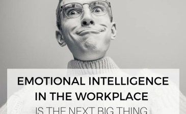 Emotional Intelligence In The Workplace Is The Next Big Thing