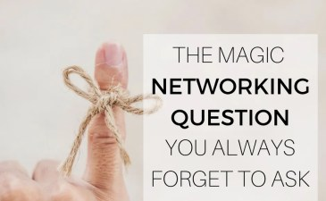 The Magic Networking Question You Always Forget To Ask