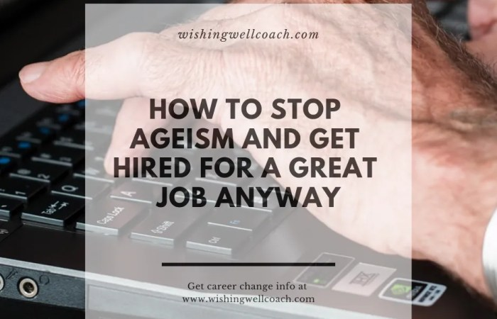 How To Stop Ageism And Get Hired For A Great Job Anyway