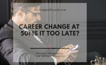 Career Change At 50: Is It Too Late?