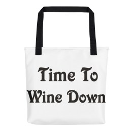 Time To Wine Down Tote bag