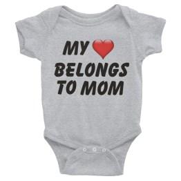 My Heart Belongs To Mom Infant Bodysuit