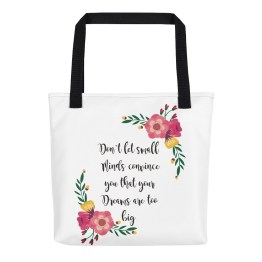 Don't Let Small Minds Convince You That Your Dreams Are Too Big Tote bag