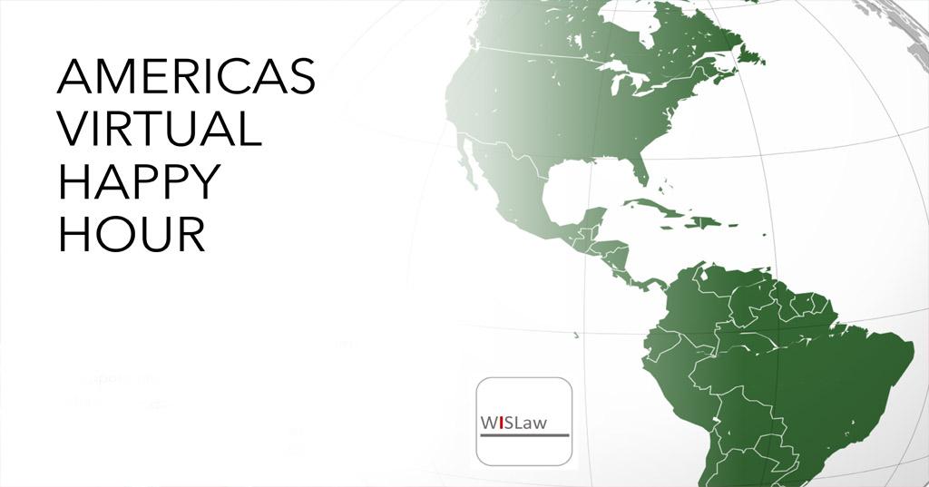 WISLaw Americas Virtual Happy Hour - Thursday April 9th at 7pm EST