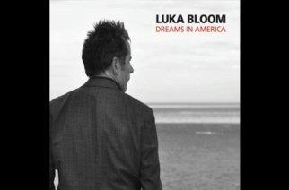 Luka Bloom – Dreams In America