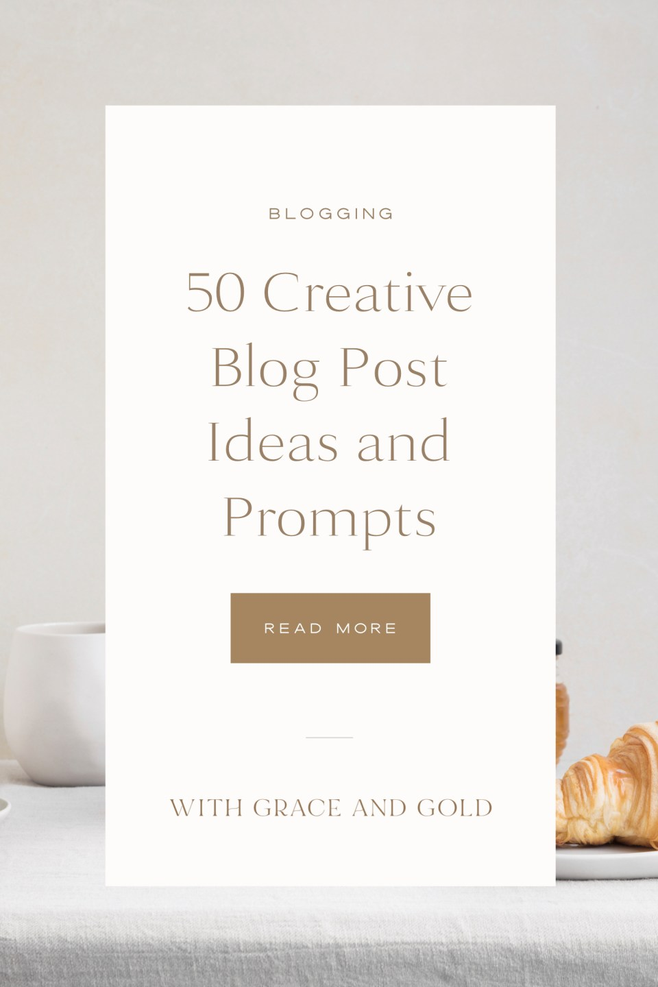 50 Creative Blog Post Ideas and Prompts - Custom Brand and Showit Website Design for Creative Women in Business - With Grace and Gold