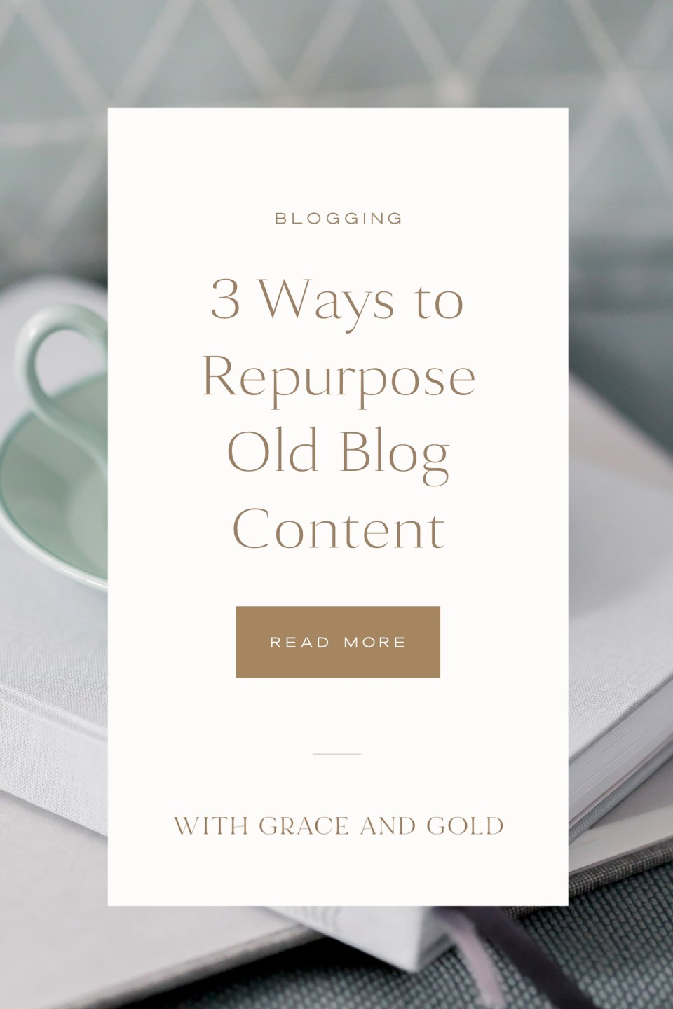 3 Ways to Repurpose Old Blog Content - With Grace and Gold - Custom Brand and Showit Web Design for Creative Women in Business
