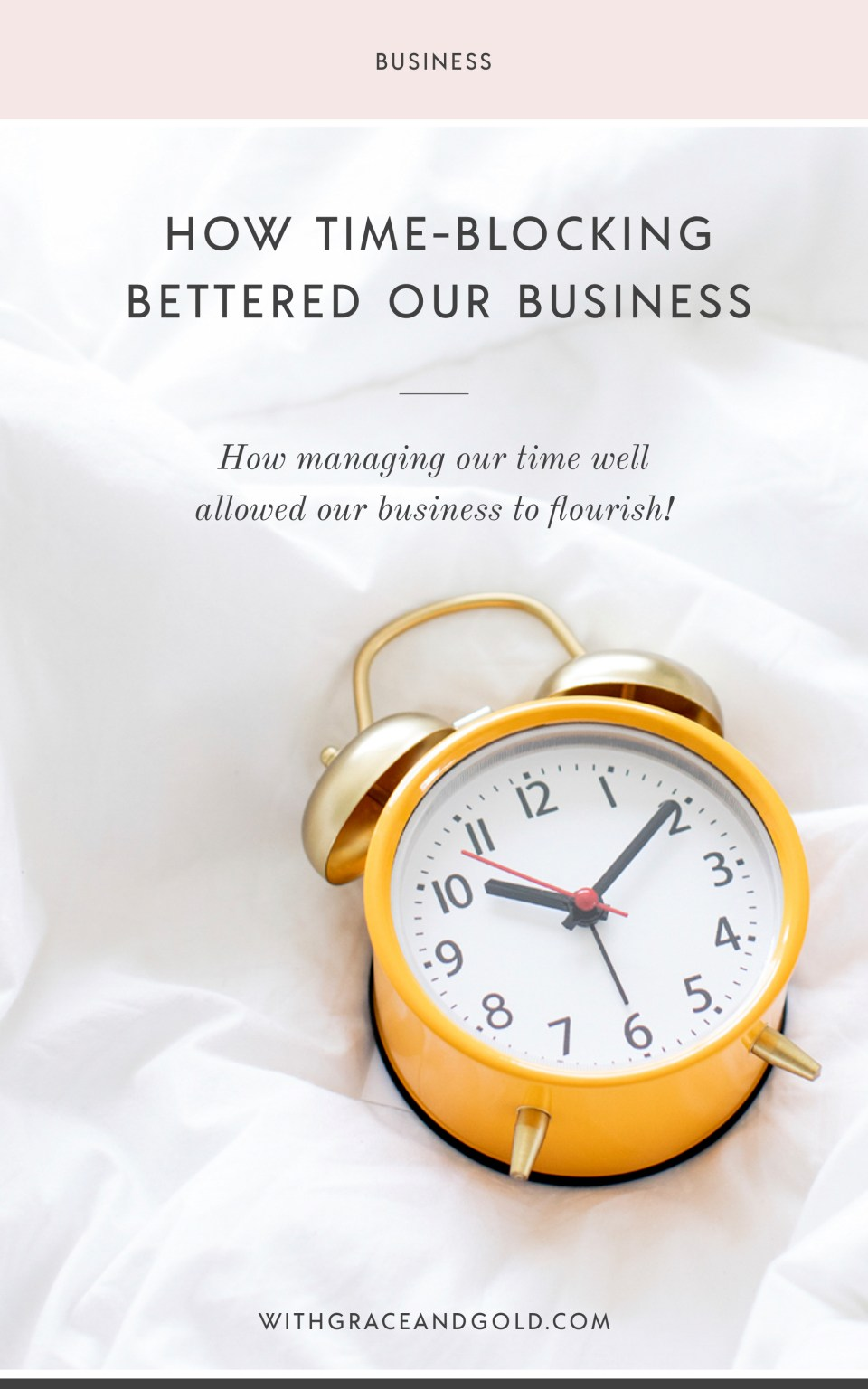 How Time Blocking Bettered Our Business - With Grace and Gold