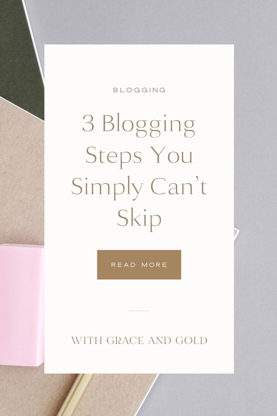 3 Blogging Steps You Simply Can't Skip - With Grace and Gold - Brand and Custom Showit Web Design for Creative Women in Business