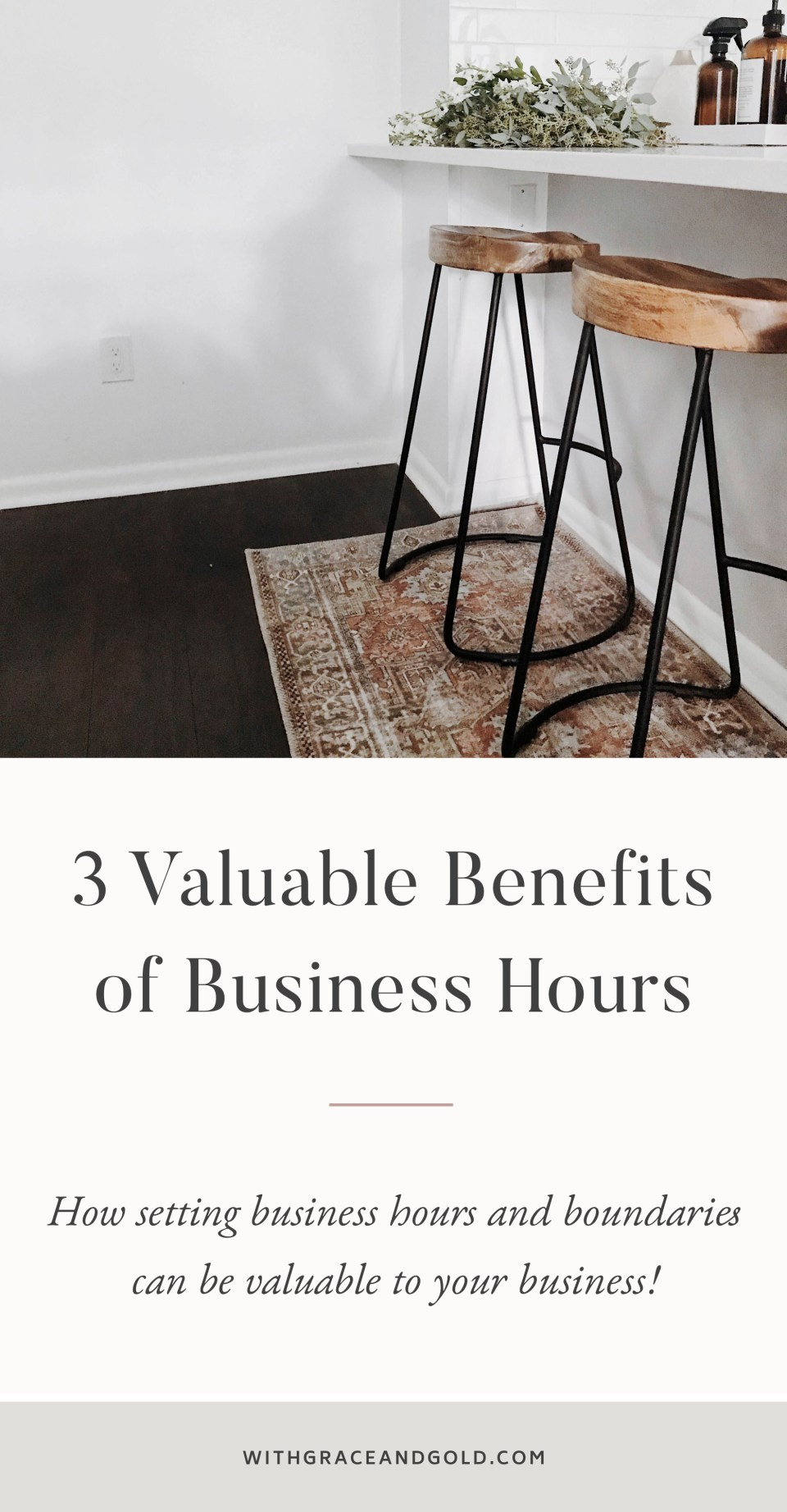 3 Valuable Benefits of Business Hours by With Grace and Gold