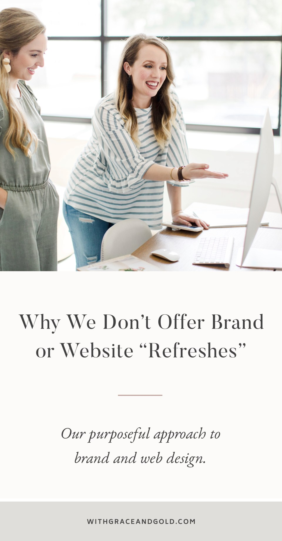 Why We Don't Offer Brand or Website Refreshes by With Grace and Gold