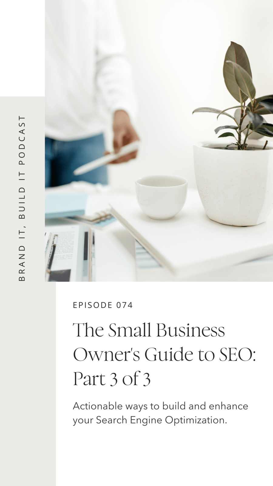 The Small Business Owner's Guide to SEO - Part 3 of 3 - With Grace and Gold Brand it Build It Podcast