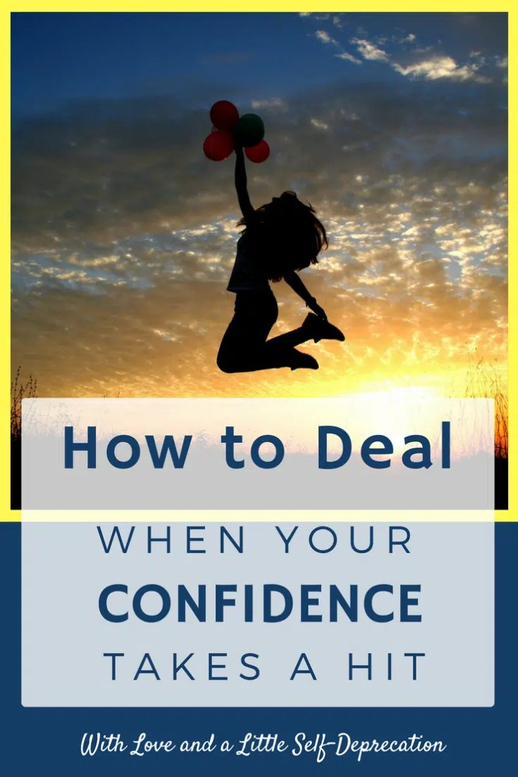 What's wrong with being (mostly) confident? How to deal when your confidence takes a hit. #writing #confidence #goals