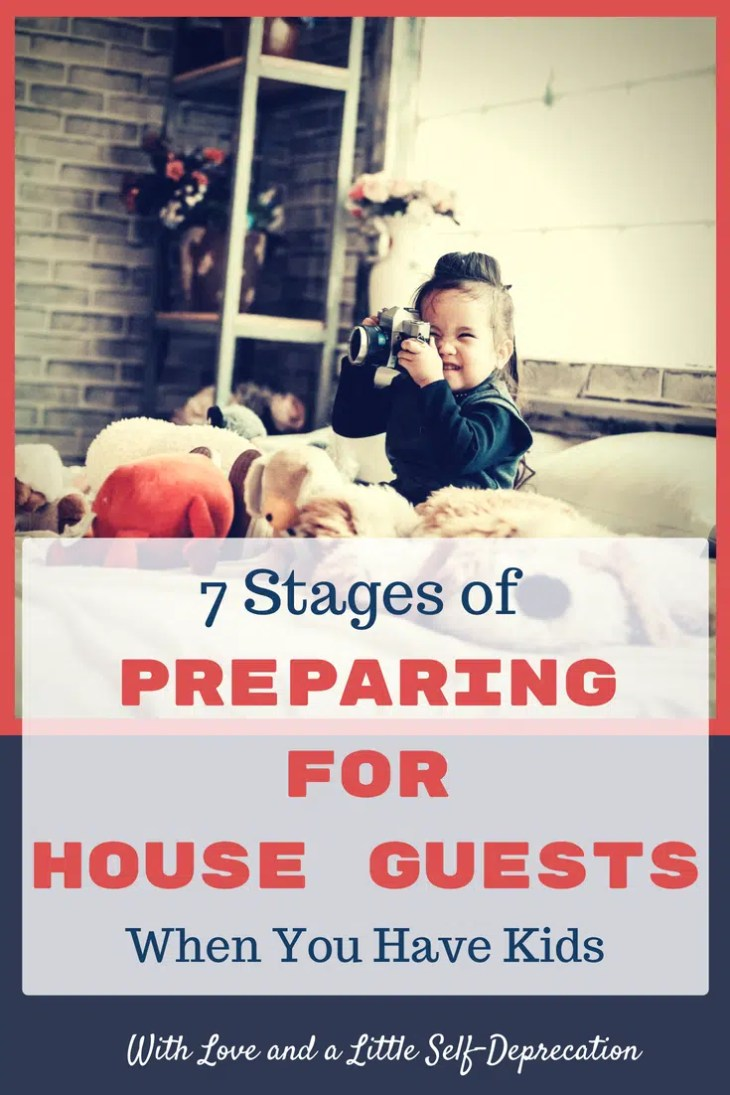 Preparing for house guests when you have kids on your heels can be challenging. Break down the planning into 7 simple stages. Your house guests will feel right at home! #parenting #funnymoms #houseguests