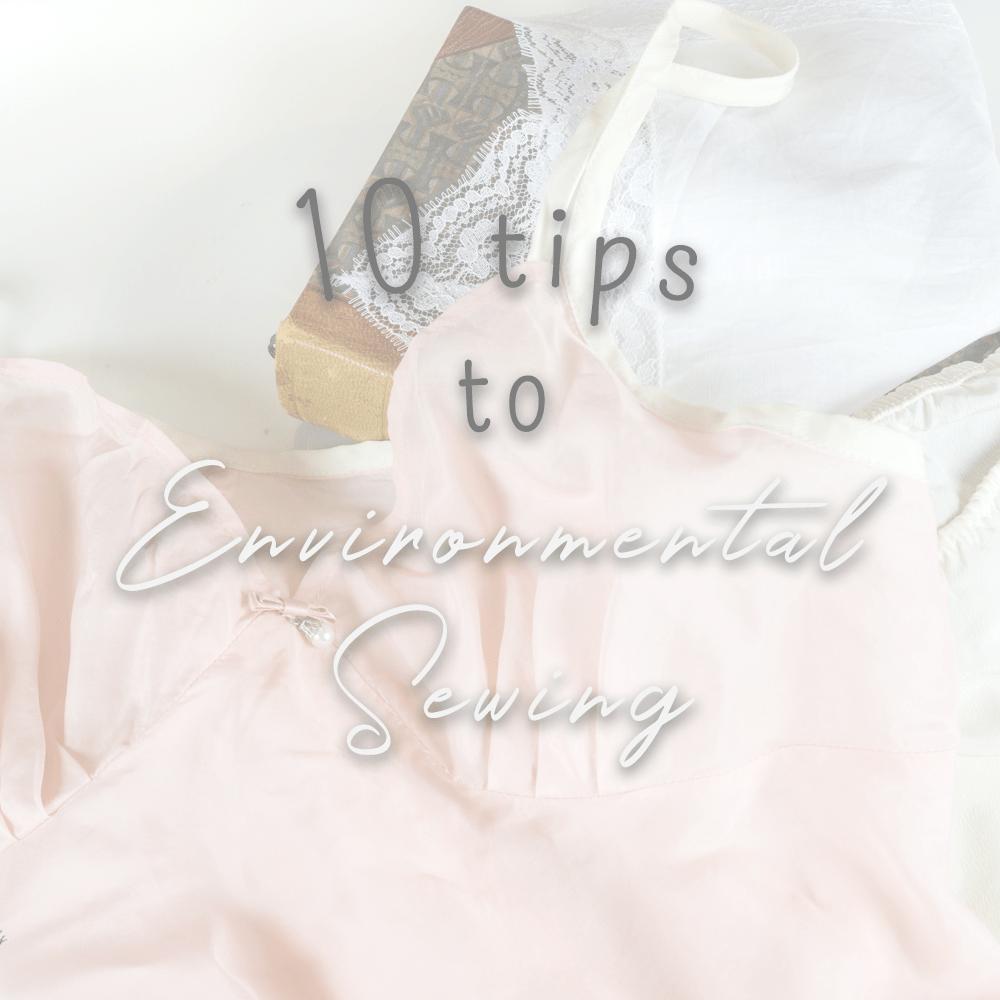 10 tips to environmental sewing.