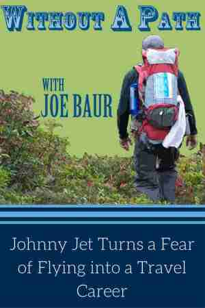 Johnny-Jet-Turns-a-Fear-of-Flying-into-a-Travel-Career