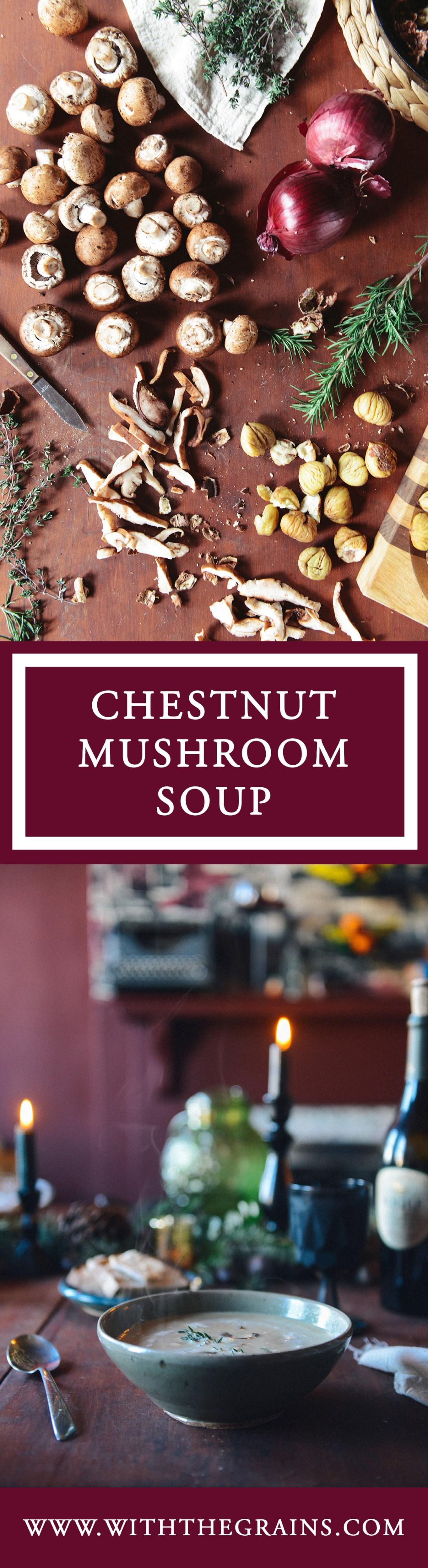 Creamy Chestnut & Mushroom Soup (Vegetarian) // www.WithTheGrains.com