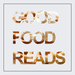 Good Food Reads || 01.27.17