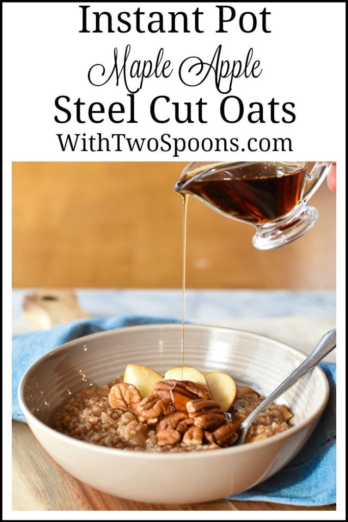 Instant Pot Maple Apple Steel Cut Oats. WithTwoSpoons.com