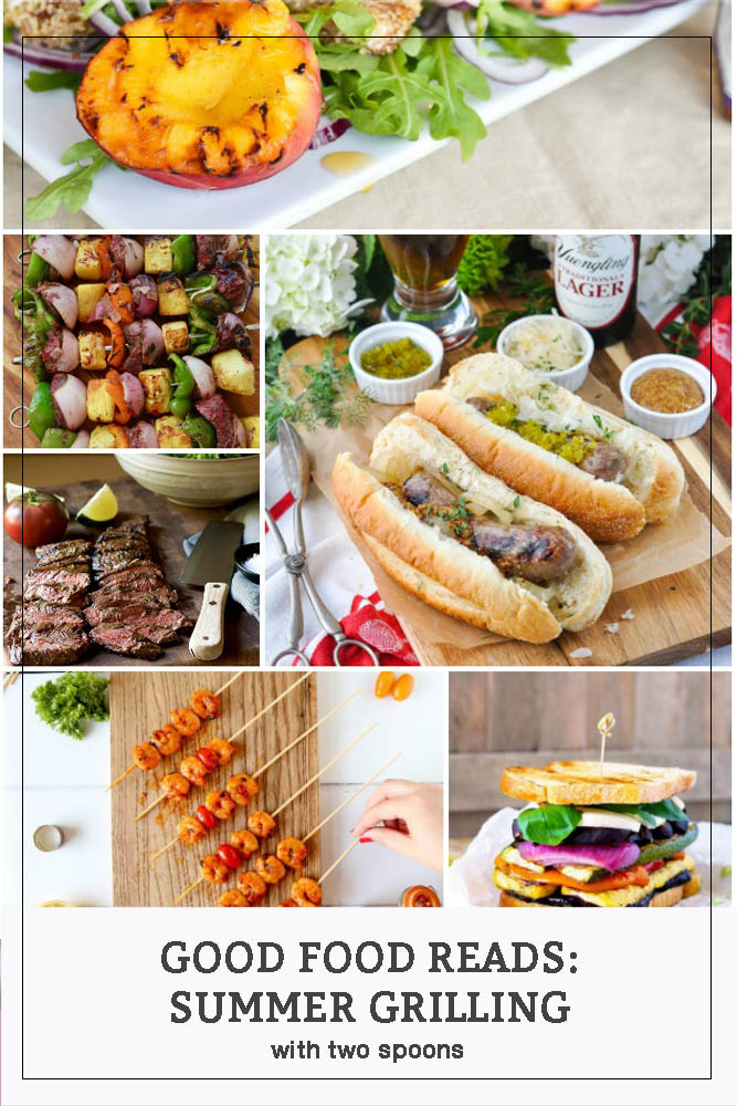 Pinterest Long Pin Good Food Reads: Summer Grilling