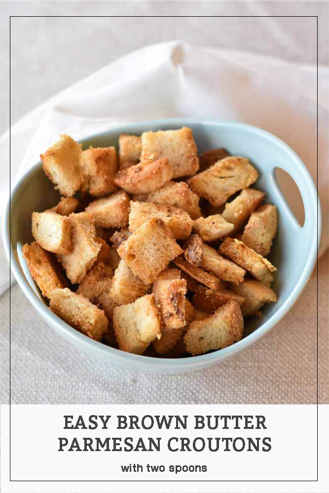 Easy Brown Butter Parmesan Croutons. An easy and delicious topping for soups or salads! #parmesan #croutons #Brownbutter #soup #salad #toppings #WithTwoSpoons