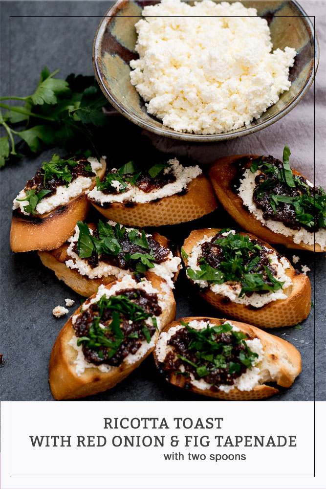 Ricotta Toast with Caramelized Red Onion and Fig Tapenade