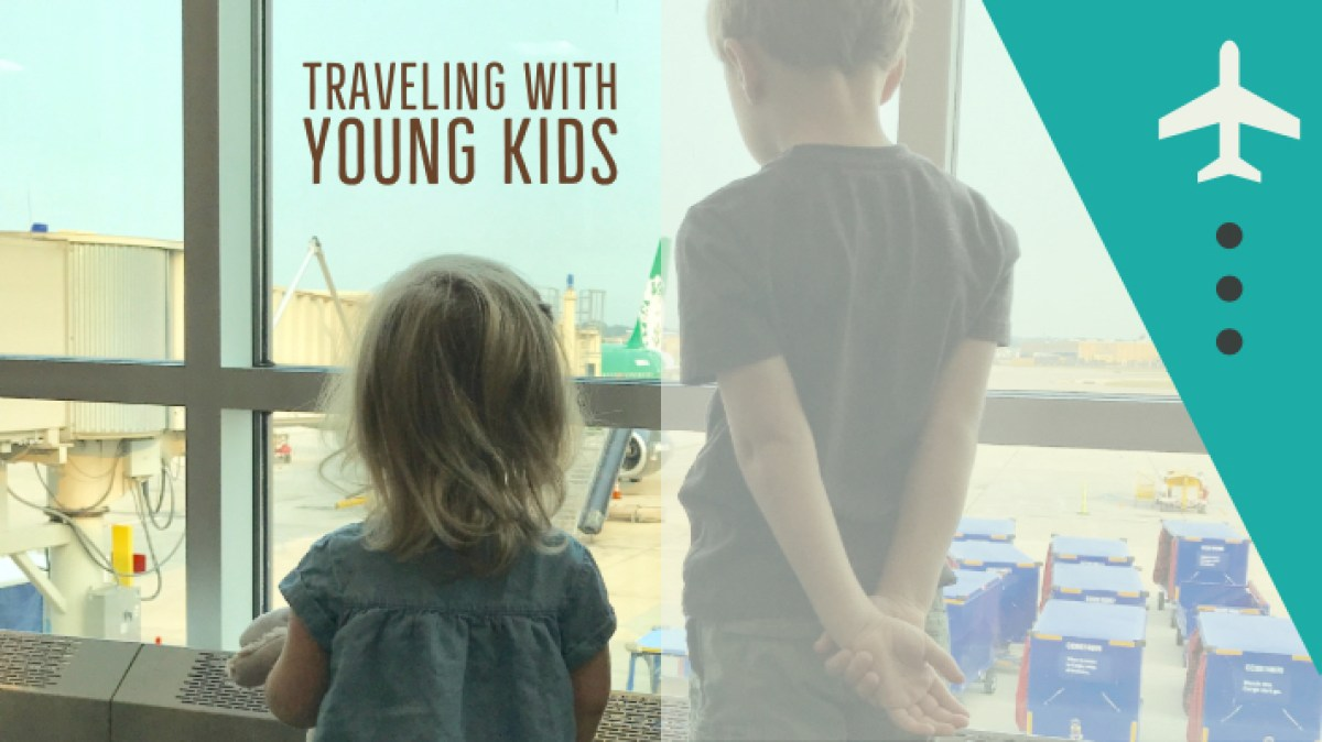 Traveling with Young Kids
