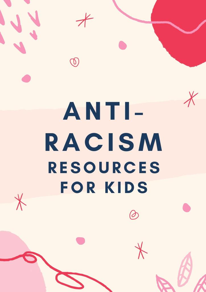 Anti-Racism Resources for Kids